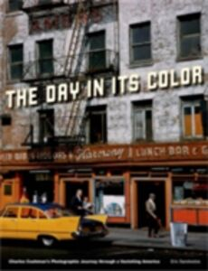 Ebook in inglese Day in Its Color: Charles Cushman's Photographic Journey Through a Vanishing America Sandweiss, Eric