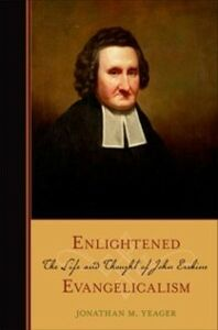 Ebook in inglese Enlightened Evangelicalism: The Life and Thought of John Erskine Yeager, Jonathan