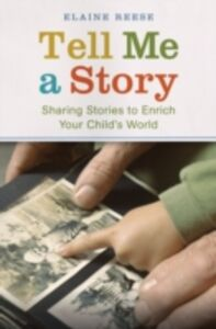 Ebook in inglese Tell Me a Story: Sharing Stories to Enrich Your Child's World Reese, Elaine