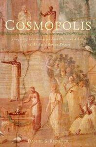 Foto Cover di Cosmopolis: Imagining Community in Late Classical Athens and the Early Roman Empire, Ebook inglese di Daniel S. Richter, edito da Oxford University Press