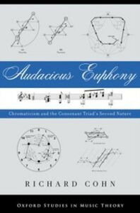 Ebook in inglese Audacious Euphony: Chromatic Harmony and the Triad's Second Nature Cohn, Richard