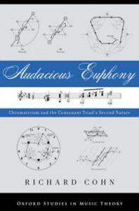 Foto Cover di Audacious Euphony: Chromatic Harmony and the Triad's Second Nature, Ebook inglese di Richard Cohn, edito da Oxford University Press