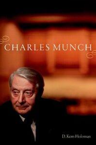 Foto Cover di Charles Munch, Ebook inglese di D. Kern Holoman, edito da Oxford University Press