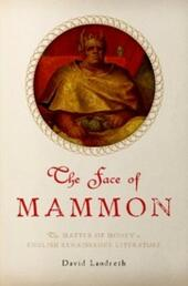 Face of Mammon: The Matter of Money in English Renaissance Literature