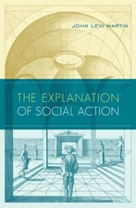 Ebook in inglese Explanation of Social Action Martin, John Levi