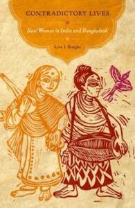 Foto Cover di Contradictory Lives: Baul Women in India and Bangladesh, Ebook inglese di Lisa I. Knight, edito da Oxford University Press