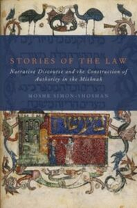 Ebook in inglese Stories of the Law: Narrative Discourse and the Construction of Authority in the Mishnah Simon-Shoshan, Moshe