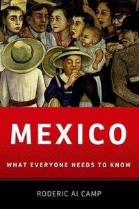 Mexico: What Everyone Needs to Know (R) - Roderic Ai Camp - cover