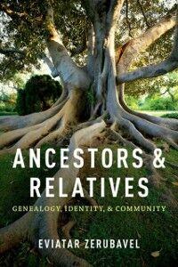 Ebook in inglese Ancestors and Relatives: Genealogy, Identity, and Community Zerubavel, Eviatar