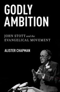 Ebook in inglese Godly Ambition: John Stott and the Evangelical Movement Chapman, Alister