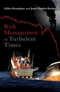 Foto Cover di Risk Management in Turbulent Times, Ebook inglese di Gilles Beneplanc,Jean-Charles Rochet, edito da Oxford University Press