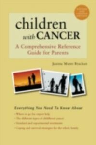 Ebook in inglese Children With Cancer: A Comprehensive Reference Guide for Parents Munn Bracken, Jeanne