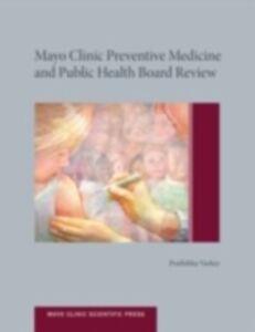 Ebook in inglese Mayo Clinic Preventive Medicine and Public Health Board Review Prathibha Varkey, Prathibha