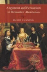 Foto Cover di Argument and Persuasion in Descartes' Meditations, Ebook inglese di David Cunning, edito da Oxford University Press