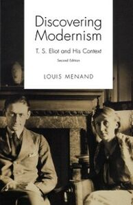 Ebook in inglese Discovering Modernism: T. S. Eliot and His Context Menand, Louis