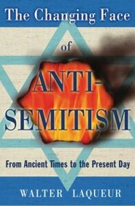 Ebook in inglese Changing Face of Anti-Semitism: From Ancient Times to the Present Day Laqueur, Walter