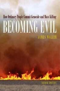 Foto Cover di Becoming Evil: How Ordinary People Commit Genocide and Mass Killing, Ebook inglese di James E. Waller, edito da Oxford University Press