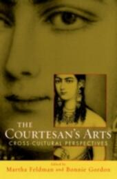 Courtesan's Arts: Cross-Cultural Perspectives Includes Companion Website