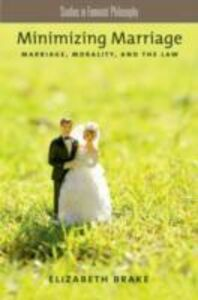 Ebook in inglese Minimizing Marriage: Marriage, Morality, and the Law Brake, Elizabeth