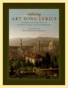 Ebook in inglese Exploring Art Song Lyrics: Translation and Pronunciation of the Italian, German & French Repertoire Retzlaff, Jonathan