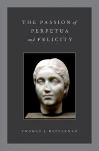 Ebook in inglese Passion of Perpetua and Felicity Heffernan, Thomas J.