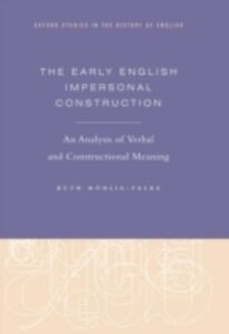 Foto Cover di Early English Impersonal Construction: An Analysis of Verbal and Constructional Meaning, Ebook inglese di Ruth Mohlig-Falke, edito da Oxford University Press