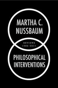 Philosophical Interventions: Reviews 1986-2011 - Martha C. Nussbaum - cover