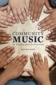 Ebook in inglese Community Music: In Theory and In Practice Higgins, Lee