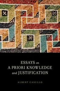 Foto Cover di Essays on A Priori Knowledge and Justification, Ebook inglese di Albert Casullo, edito da Oxford University Press