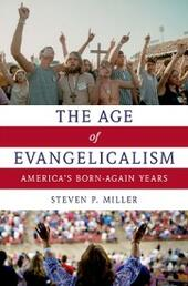 Age of Evangelicalism: America's Born-Again Years