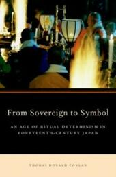 From Sovereign to Symbol: An Age of Ritual Determinism in Fourteenth Century Japan