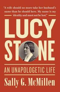 Lucy Stone: A Life - Sally G. McMillen - cover
