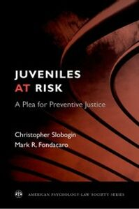 Ebook in inglese Juveniles at Risk: A Plea for Preventive Justice Fondacaro, Mark R. , Slobogin, Christopher