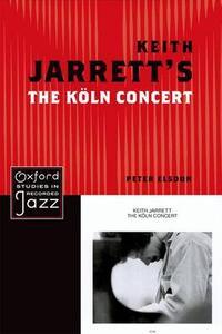 Keith Jarrett's The Koln Concert - Peter Elsdon - cover