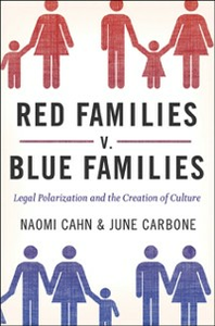 Ebook in inglese Red Families v. Blue Families: Legal Polarization and the Creation of Culture Cahn, Naomi , Carbone, June