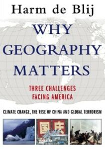 Foto Cover di Why Geography Matters: Three Challenges Facing America: Climate Change, the Rise of China, and Global Terrorism, Ebook inglese di Harm de Blij, edito da Oxford University Press