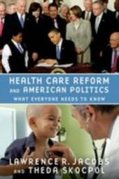 Health Care Reform and American Politics:What Everyone Needs to Know