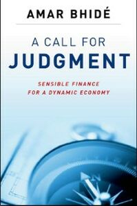 Ebook in inglese Call for Judgment: Sensible Finance for a Dynamic Economy Bhide, Amar