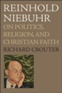 Foto Cover di Reinhold Niebuhr: On Politics, Religion, and Christian Faith, Ebook inglese di Richard Crouter, edito da Oxford University Press
