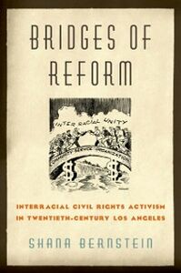 Foto Cover di Bridges of Reform: Interracial Civil Rights Activism in Twentieth-Century Los Angeles, Ebook inglese di Shana Bernstein, edito da Oxford University Press