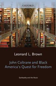 Foto Cover di John Coltrane and Black America's Quest for Freedom: Spirituality and the Music, Ebook inglese di  edito da Oxford University Press