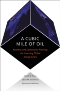 Ebook in inglese Cubic Mile of Oil: Realities and Options for Averting the Looming Global Energy Crisis Crane, Hewitt , Kinderman, Edwin , Malhotra, Ripudaman