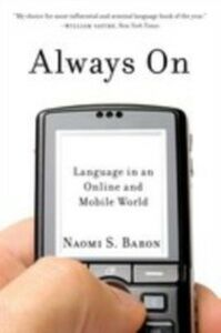 Ebook in inglese Always On: Language in an Online and Mobile World Baron, Naomi