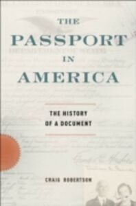 Ebook in inglese Passport in America: The History of a Document Robertson, Craig