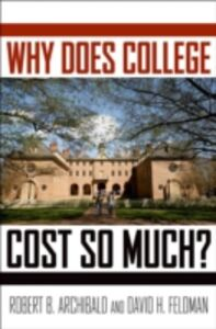 Ebook in inglese Why Does College Cost So Much? Archibald, Robert B. , Feldman, David H.