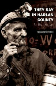 Ebook in inglese They Say in Harlan County: An Oral History Portelli, Alessandro