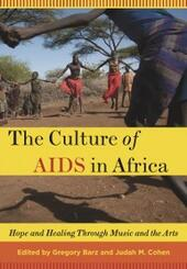 Culture of AIDS in Africa: Hope and Healing Through Music and the Arts