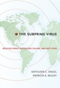 Ebook in inglese Subprime Virus: Reckless Credit, Regulatory Failure, and Next Steps Engel, Kathleen C. , McCoy, Patricia A.