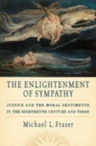 Foto Cover di Enlightenment of Sympathy: Justice and the Moral Sentiments in the Eighteenth Century and Today, Ebook inglese di Michael L. Frazer, edito da Oxford University Press