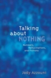Foto Cover di Talking About Nothing: Numbers, Hallucinations and Fictions, Ebook inglese di Jody Azzouni, edito da Oxford University Press